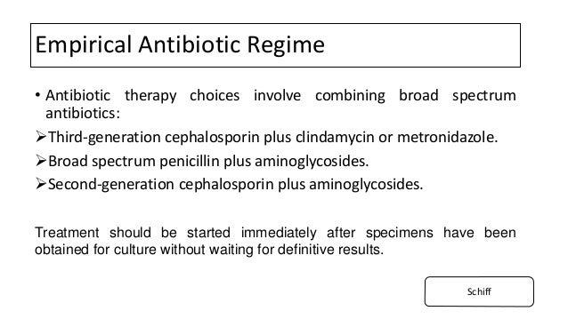 Empirical Antibiotic Regime • Antibiotic therapy choices involve combining broad spectrum antibiotics: Third-generation c...