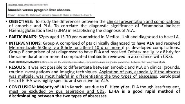 • OBJECTIVES: To study the differences between the clinical presentation and complications of amoebic and PLA. To correlat...