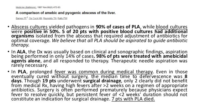 • Abscess cultures yielded pathogens in 90% of cases of PLA, while blood cultures were positive in 50%. 5 of 20 pts with p...