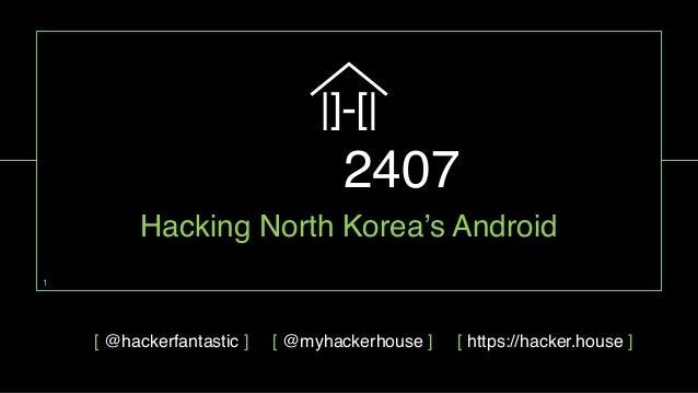 Pyongyang 2407 Hacker House DC562 - Hacking North Korea's Android