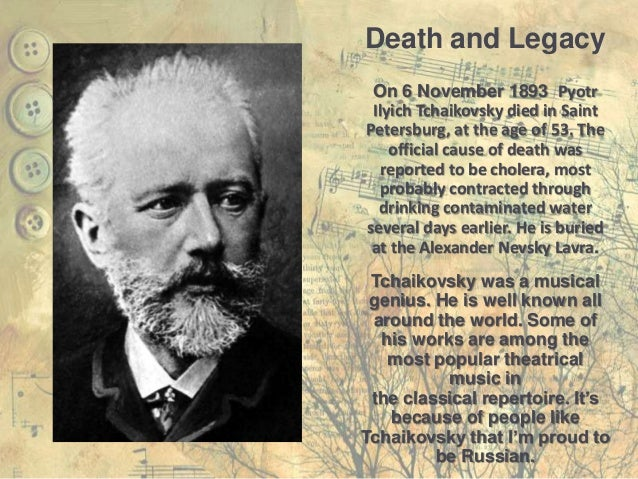 the life and music of pyotr ilyich tchaikovsky Tchaikovsky research about tchaikovsky research: learn more about this project: the most important events in tchaikovsky's life: pyotr ilyich tchaikovsky (1840-1893) contact us: info@tchaikovsky-researchnet.