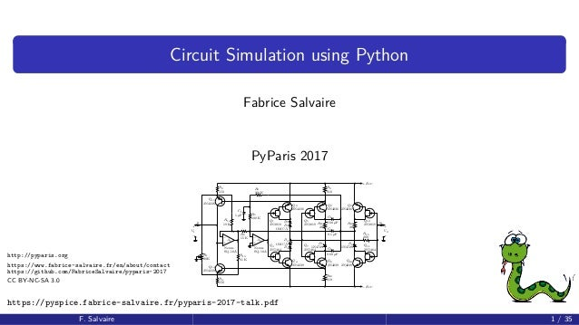 Circuit Simulation using Python Fabrice Salvaire PyParis 2017 R2 150 Q13 2N4236 Q14 2N4239 R1 20 K i1 + V1 − R3 150 − + A1...