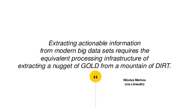 """"""" Extracting actionable information from modern big data sets requires the equivalent processing infrastructure of extract..."""