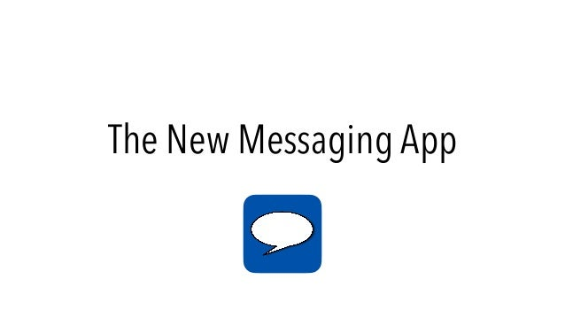The New Messaging App