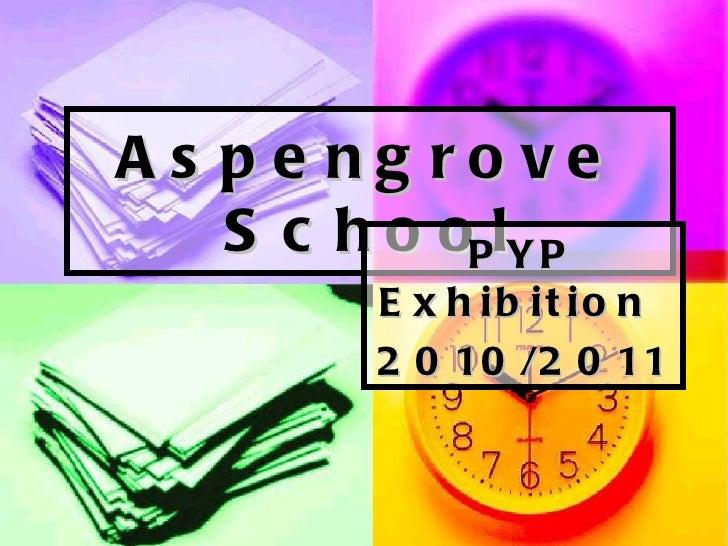 Aspengrove School PYP Exhibition  2010/2011