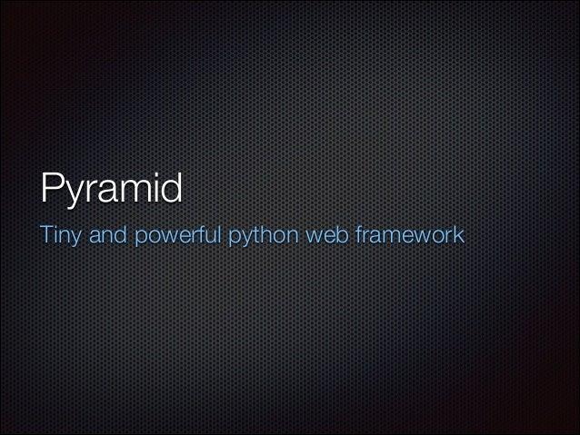 Pyramid Tiny and powerful python web framework