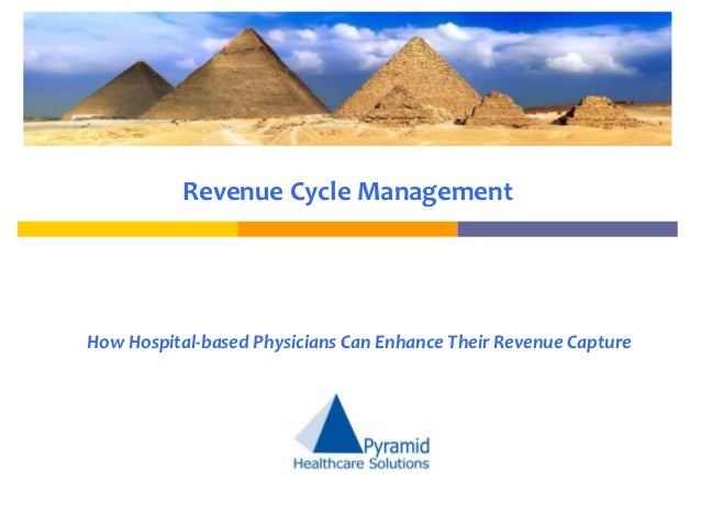 Revenue Cycle ManagementHow Hospital-based Physicians Can Enhance Their Revenue Capture
