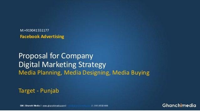Media Planning, Media Designing, Media Buying  Target -Punjab  Digital Marketing Strategy  Proposal for Company  Facebook ...