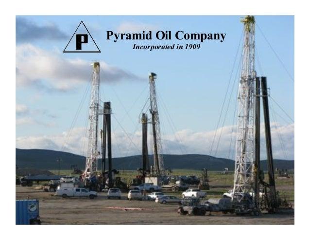 Pyramid Oil Company    Incorporated in 1909   Pyramid Oil    Company        Incorporated 1909