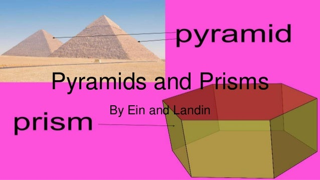 Pyramids and Prisms By Ein and Landin