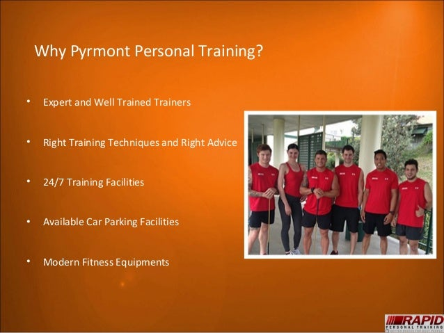 Why Pyrmont Personal Training?•    Expert and Well Trained Trainers•    Right Training Techniques and Right Advice•    24/...