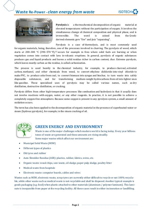 Waste Re-Power – clean energy from waste Page 2 Pyrolysis is a thermochemical decomposition of organic material at elevate...