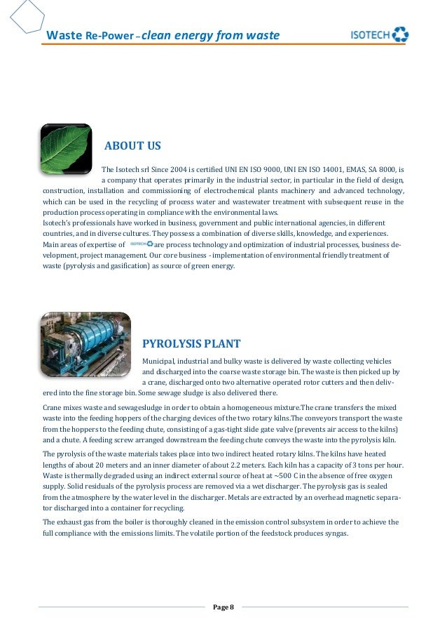 Waste Re-Power – clean energy from waste Page 8 ABOUT US The Isotech srl Since 2004 is certified UNI EN ISO 9000, UNI EN I...