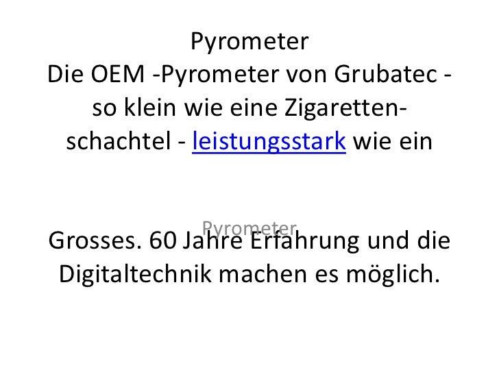 PyrometerDie OEM -Pyrometer von Grubatec -    so klein wie eine Zigaretten- schachtel - leistungsstark wie ein            ...