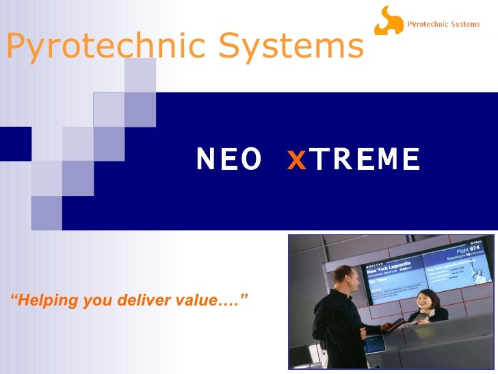 """Pyrotechnic Systems NEO  x TREME """" Helping you deliver value…."""""""