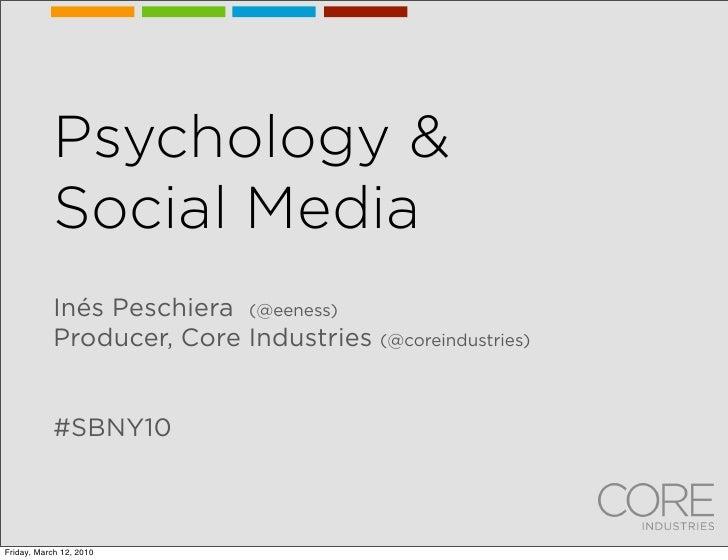 Psychology &            Social Media            Inés Peschiera (@eeness)            Producer, Core Industries (@coreindust...