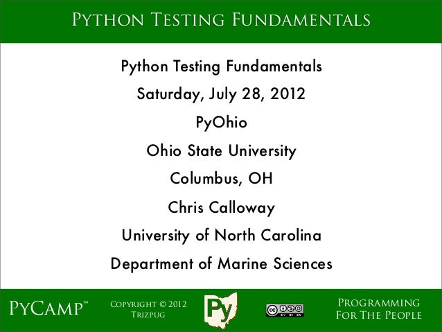 mage     Python Testing Fundamentals            Python Testing Fundamentals               Saturday, July 28, 2012         ...