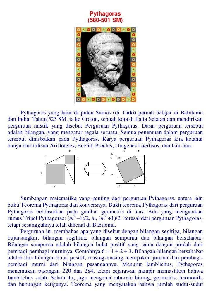 Pythagoras                                   (580-501 SM)      Pythagoras yang lahir di pulau Samos (di Turki) pernah bela...