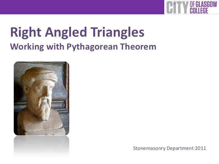 Right Angled TrianglesWorking with Pythagorean Theorem                          Stonemasonry Department 2011