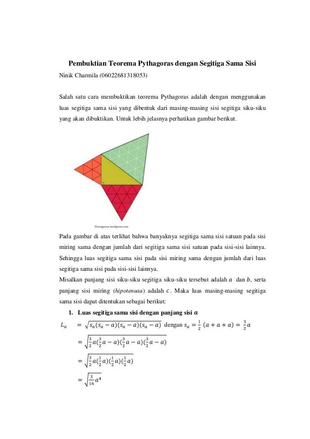 Pembuktian Teorema Pythagoras dengan Segitiga Sama Sisi Ninik Charmila (06022681318053)  Salah satu cara membuktikan teore...