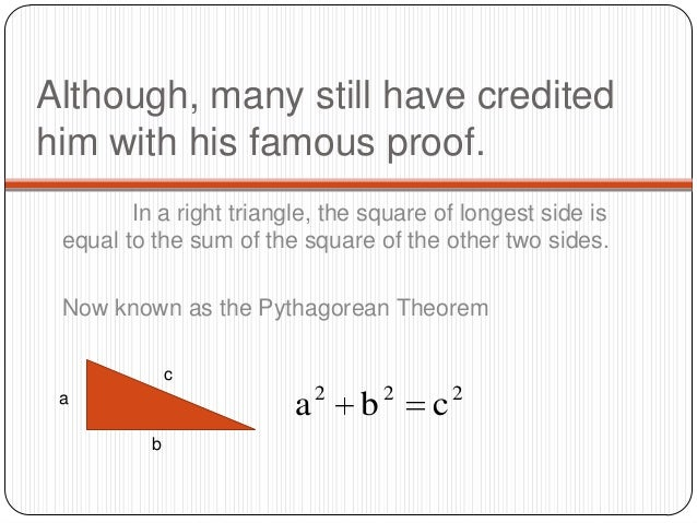 an analysis of the works of pythagoras and his famous pythagorean theorem The thing that pythagoras is probably the most famous for is the pythagorean theorem essay/term paper: pythagoras the way it works pythagoras noticed that.