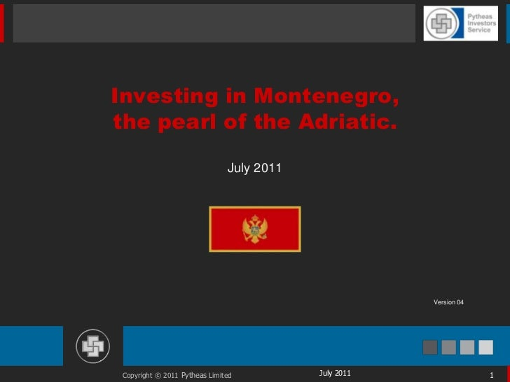 Investing in Montenegro,the pearl of the Adriatic.                               July 2011                                ...