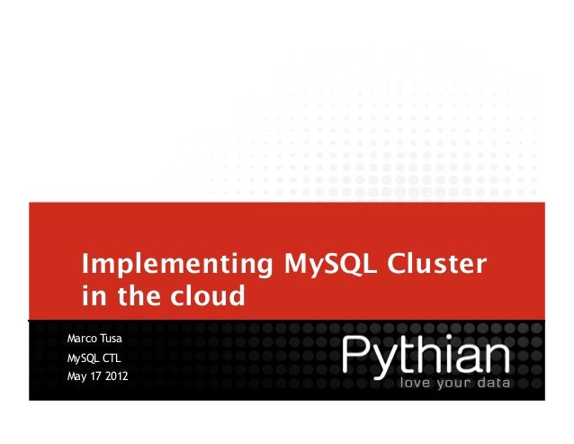 Implementing MySQL Cluster  in the cloudMarco TusaMySQL CTLMay 17 2012