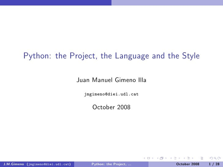 Python: the Project, the Language and the Style                                       Juan Manuel Gimeno Illa             ...