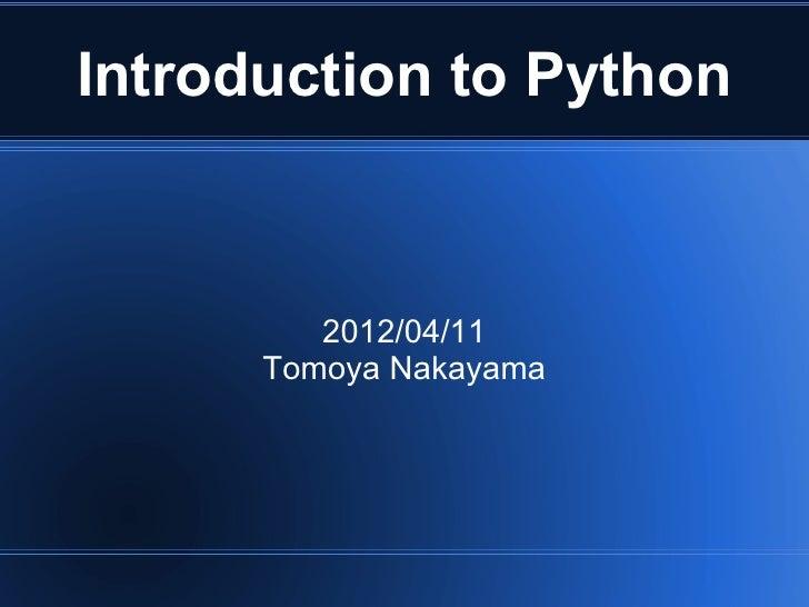 Introduction to Python         2012/04/11      Tomoya Nakayama