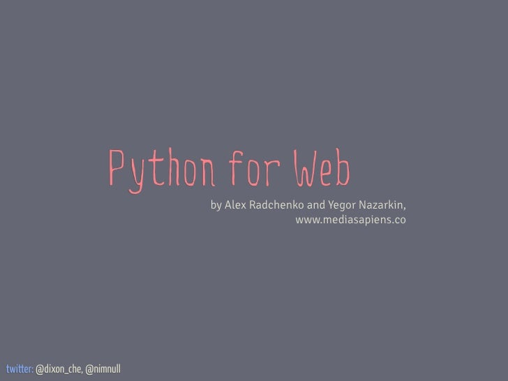 Python for Web                                by Alex Radchenko and Yegor Nazarkin,                                       ...