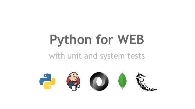Python for WEB with unit and system tests
