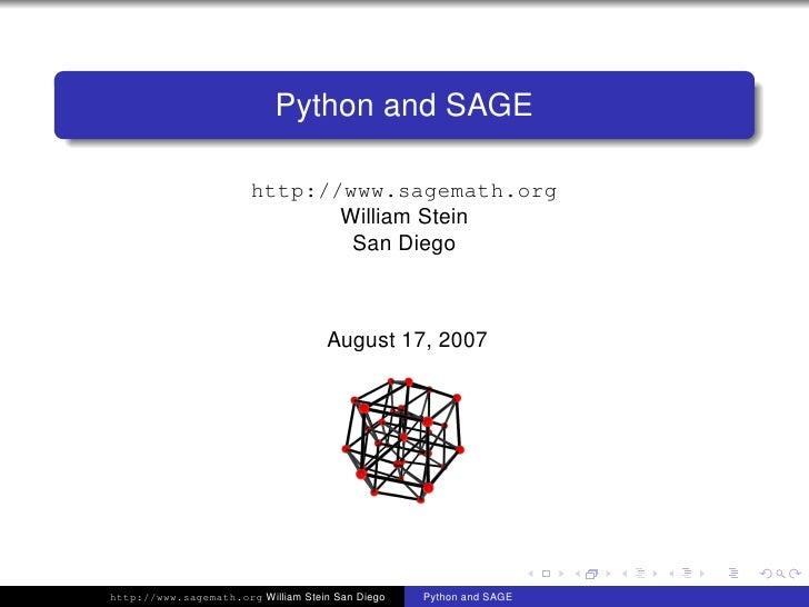 Python and SAGE                          http://www.sagemath.org                                William Stein             ...