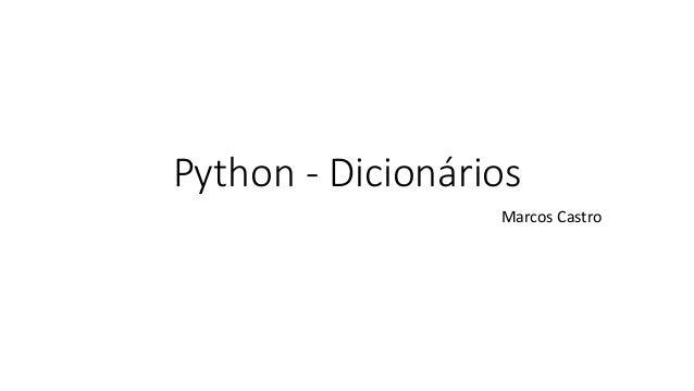 Python - Dicionários Marcos Castro