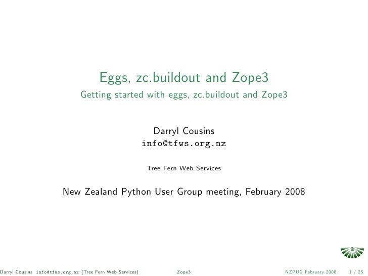 Eggs, zc.buildout and Zope3                                 Getting started with eggs, zc.buildout and Zope3              ...