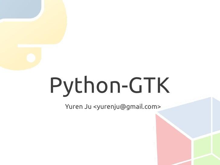 Yuren Ju <yurenju@gmail.com> Python-GTK