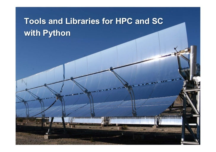 Tools and Libraries for HPC and SCwith Python                      EuroPython 2011 > Andreas Schreiber > Python for High P...