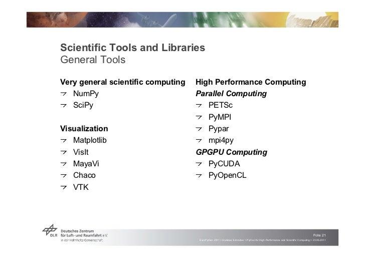 "Scientific Tools and LibrariesGeneral ToolsVery general scientific computing   High Performance Computing! ""NumPy         ..."