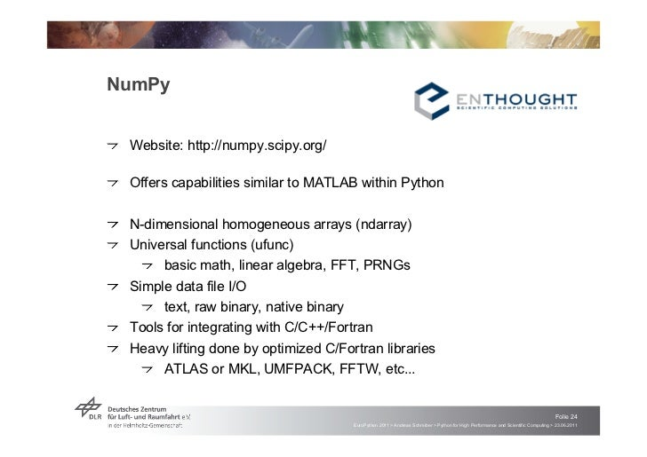 """NumPy!   """"Website: http://numpy.scipy.org/!   """"Offers capabilities similar to MATLAB within Python!   """"N-dimensional homog..."""