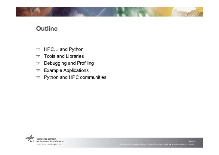 """Outline!   """"HPC! and Python!   """"Tools and Libraries!   """"Debugging and Profiling!   """"Example Applications!   """"Python and HP..."""