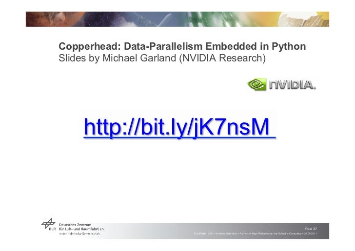 Copperhead: Data-Parallelism Embedded in PythonSlides by Michael Garland (NVIDIA Research)    http://bit.ly/jK7nsM        ...