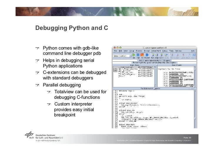 """Debugging Python and C!   """"Python comes with gdb-like    command line debugger pdb!   """"Helps in debugging serial     Pytho..."""
