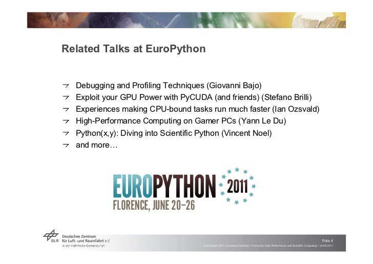 """Related Talks at EuroPython!   """"Debugging and Profiling Techniques (Giovanni Bajo)!   """"Exploit your GPU Power with PyCUDA ..."""