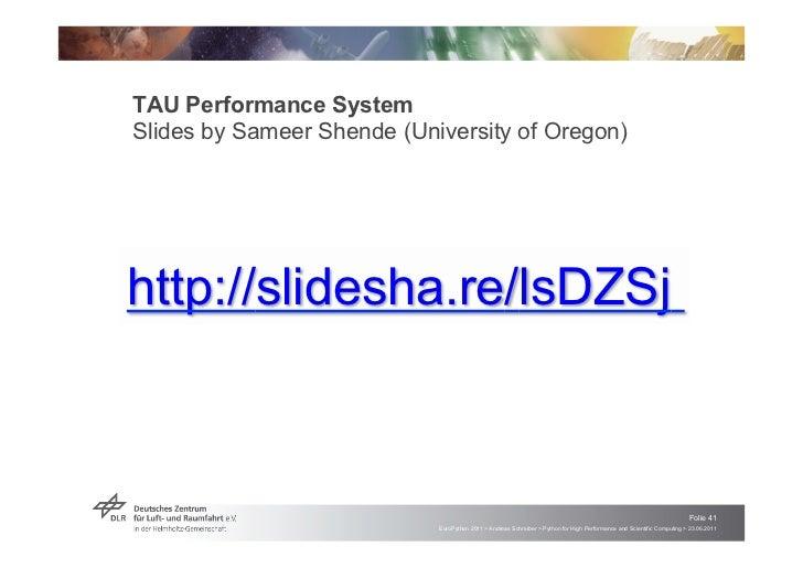TAU Performance SystemSlides by Sameer Shende (University of Oregon)http://slidesha.re/lsDZSj                             ...