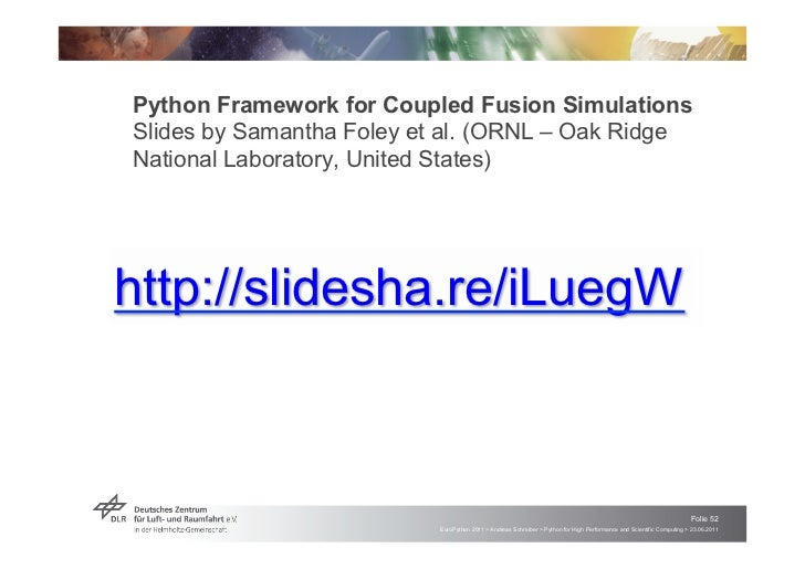 Python Framework for Coupled Fusion SimulationsSlides by Samantha Foley et al. (ORNL – Oak RidgeNational Laboratory, Unite...