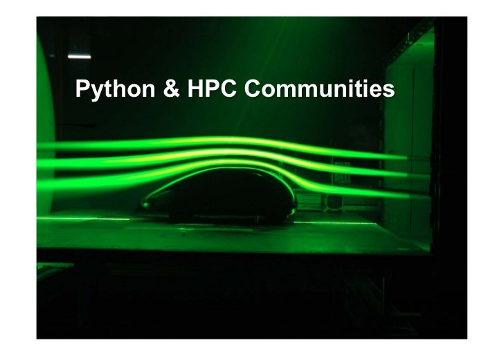 Python & HPC Communities               EuroPython 2011 > Andreas Schreiber > Python for High Performance and Scientific Co...