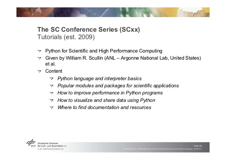 """The SC Conference Series (SCxx)Tutorials (est. 2009)!   """"Python for Scientific and High Performance Computing!   """"Given by..."""