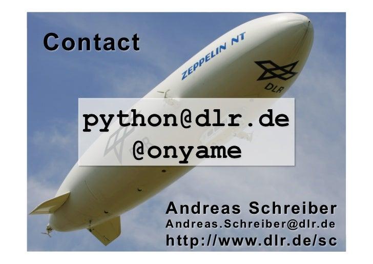 Contact  python@dlr.de     @onyame          Andreas Schreiber          A n d r e a s . S c h r e i b e r @ d l r. d e     ...