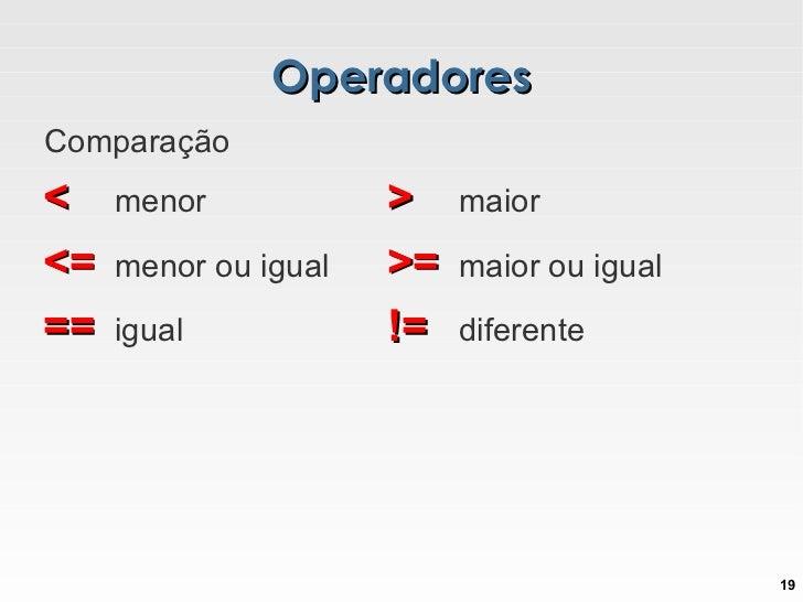 Maiúsculas e minúsculas são distintas entre si ( case-sensitive ) </li></ul>