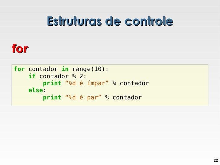 Estruturas de controle if ... elif ... else