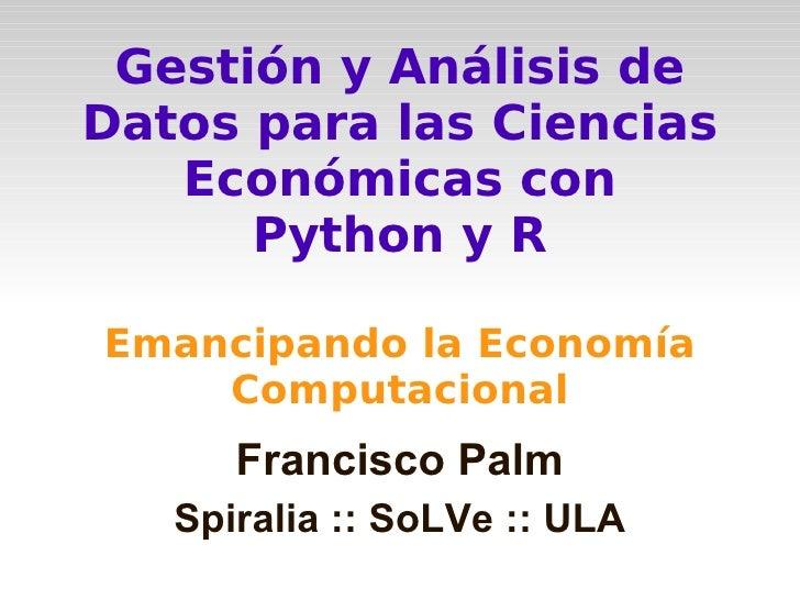 Gestión y Análisis de Datos para las Ciencias    Económicas con       Python y R  Emancipando la Economía     Computaciona...